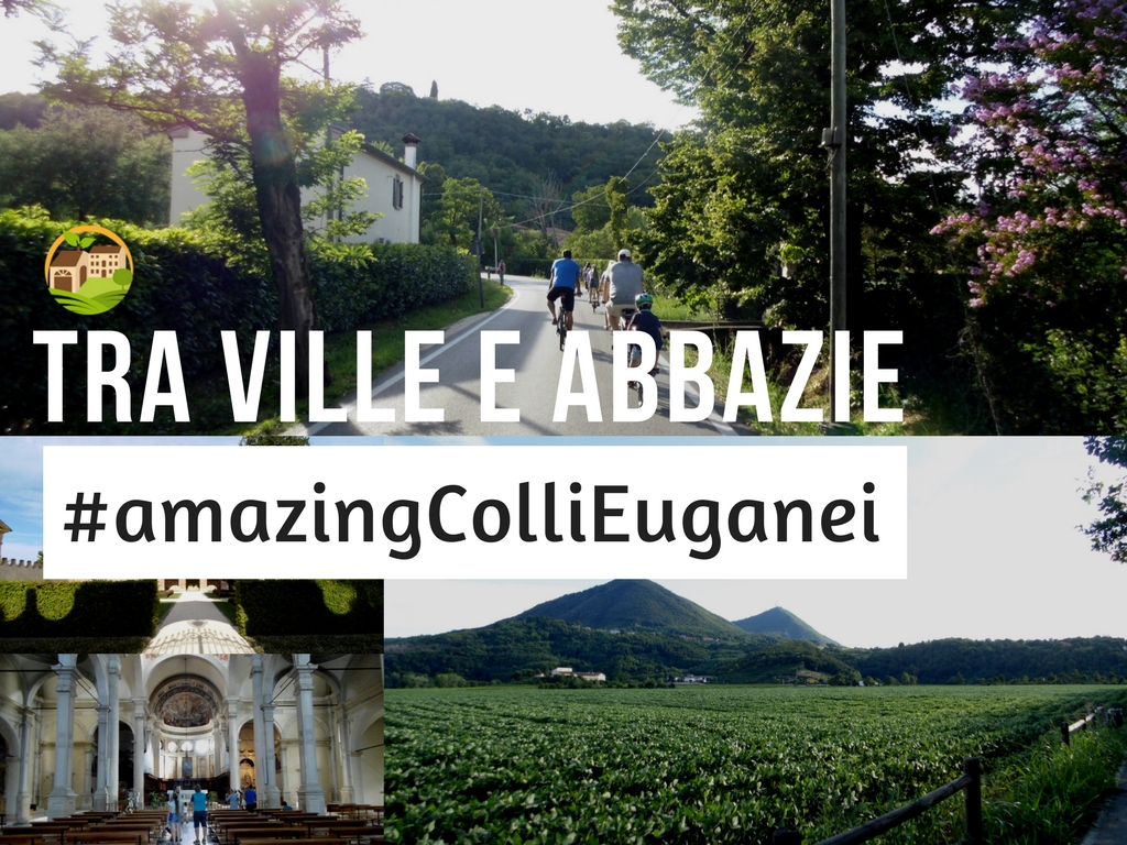 Tra Ville e Abbazie #amazingColliEuganei