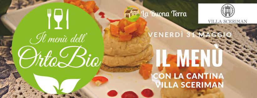 Il menù dell'OrtoBio, serata con Villa Sceriman – 31 maggio 2019!