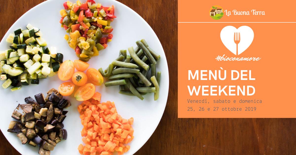 I menù del Weekend 25/26/27 Ottobre