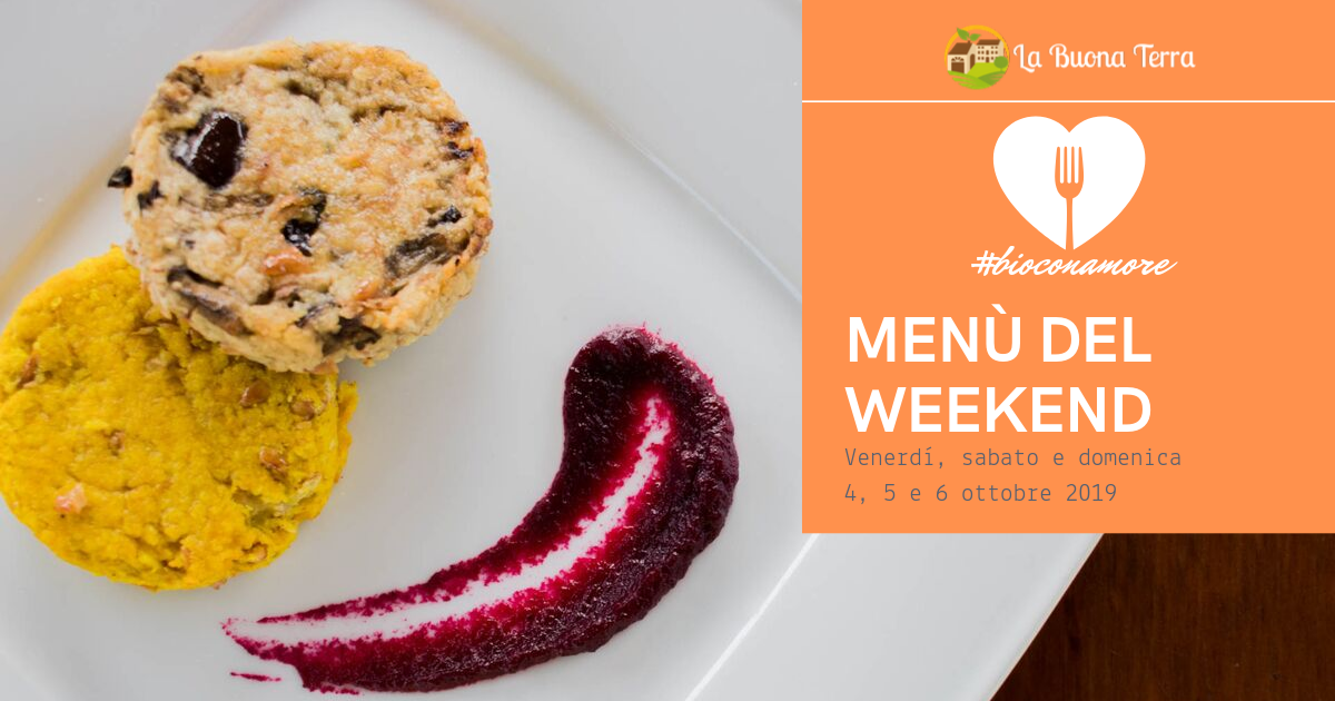 I menù del Weekend  4/5/6 Ottobre