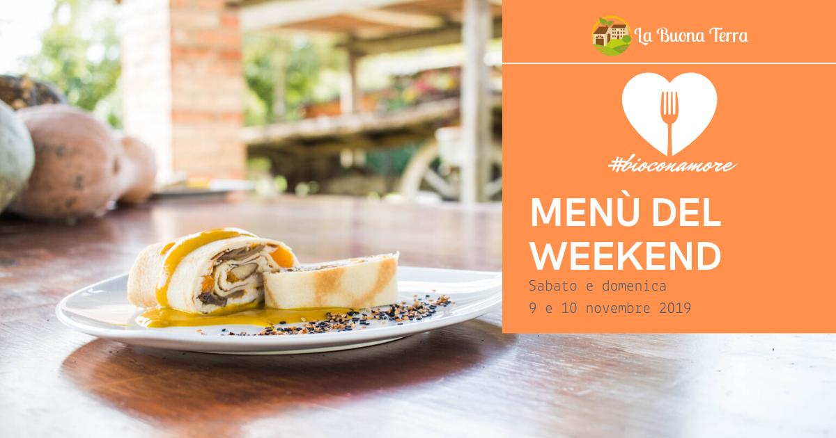 I menù del Weekend Sabato 9 e Domenica 10 Novembre