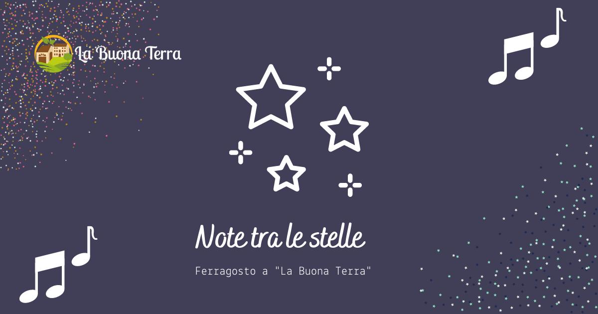 Note Tra Le stelle – Ferragosto all'Agriturismo La Buona Terra